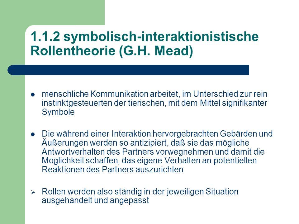 1.1.2 symbolisch-interaktionistische Rollentheorie (G.H.