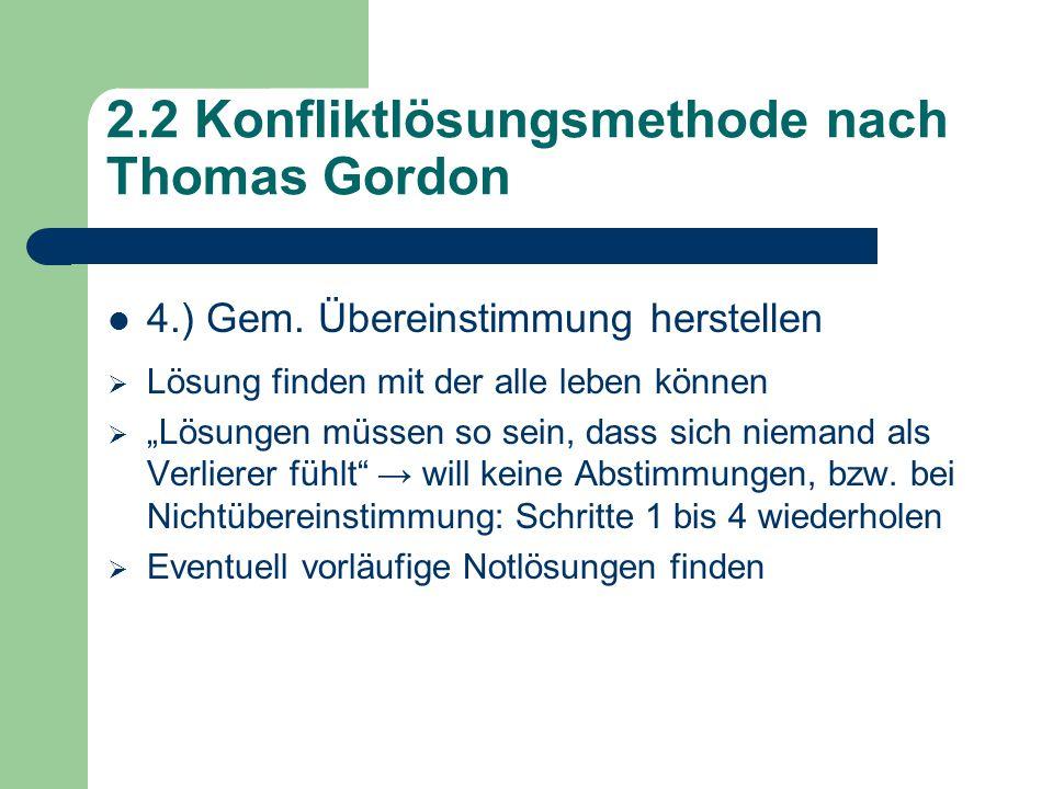 2.2 Konfliktlösungsmethode nach Thomas Gordon 4.) Gem.