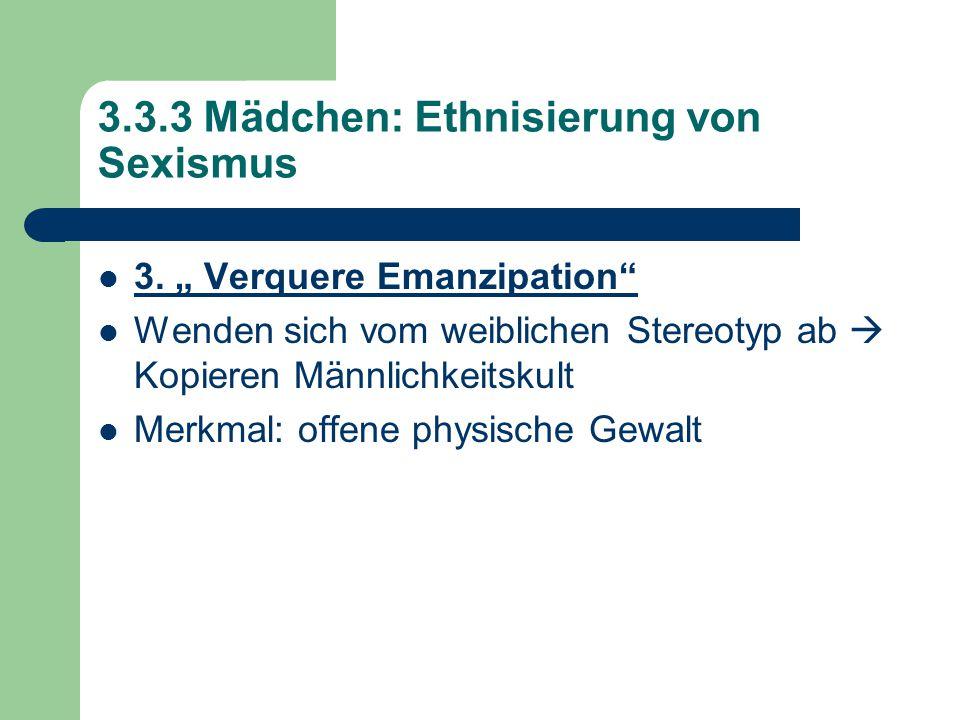 3.3.3 Mädchen: Ethnisierung von Sexismus 3.