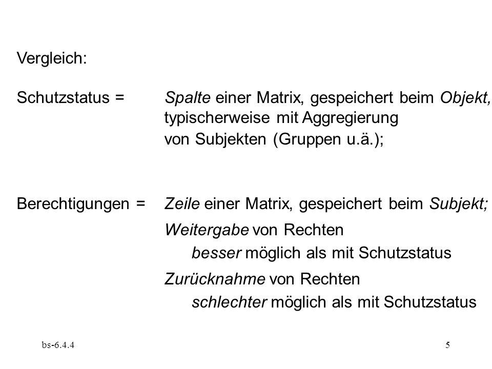 bs-6.4.45 Vergleich: Schutzstatus = Spalte einer Matrix, gespeichert beim Objekt, typischerweise mit Aggregierung von Subjekten (Gruppen u.ä.); Berech