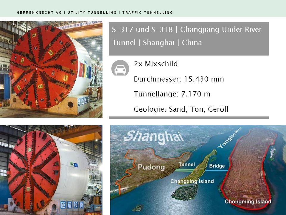 H E R R E N K N E C H T A G | U T I L I T Y T U N N E L L I N G | T R A F F I C T U N N E L L I N G S-317 und S-318 | Changjiang Under River Tunnel | Shanghai | China 2x Mixschild Durchmesser: 15.430 mm Tunnellänge: 7.170 m Geologie: Sand, Ton, Geröll