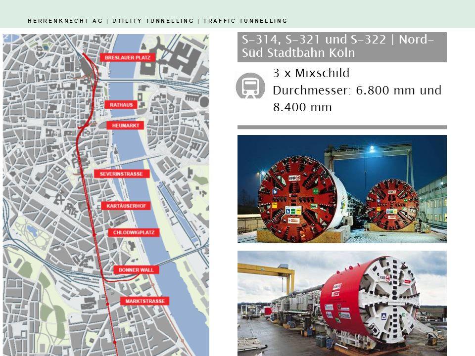 H E R R E N K N E C H T A G | U T I L I T Y T U N N E L L I N G | T R A F F I C T U N N E L L I N G S-314, S-321 und S-322 | Nord- Süd Stadtbahn Köln 3 x Mixschild Durchmesser: 6.800 mm und 8.400 mm