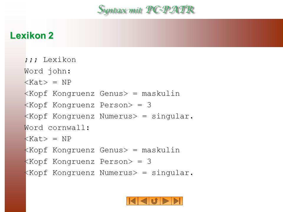 Lexikon 2 Word knights: = NP = NP = maskulin = maskulin = 3 = 3 = plural.