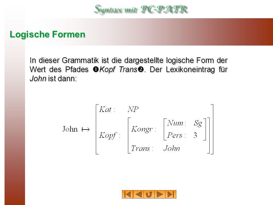 Logische Formen: Lexikon Wie muß nun der Lexikoneintrag für ein Verb wie storms aussehen.