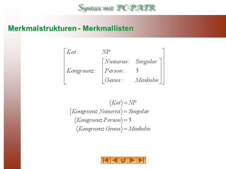 Kombinationsregeln Mit der Definition der Merkmalstrukturen ist der Bereich der Formen charakterisiert, mit deren Elementen die zu analysierenden Objekte, nämlich Zeichenketten, beschrieben werden.
