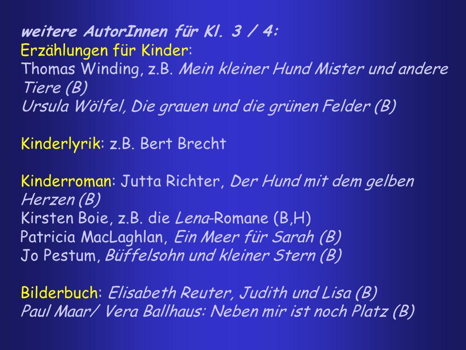 weitere AutorInnen für Kl. 3 / 4: Erzählungen für Kinder: Thomas Winding, z.B. Mein kleiner Hund Mister und andere Tiere (B) Ursula Wölfel, Die grauen