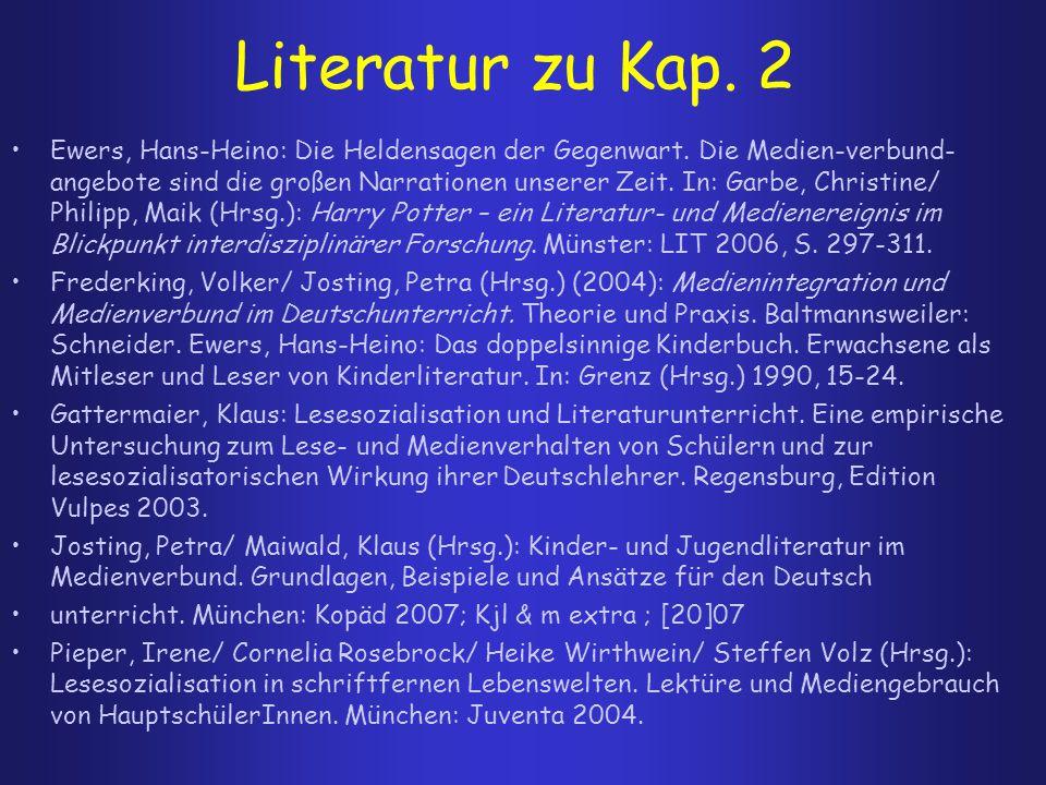 Literatur zu Kap. 2 Ewers, Hans-Heino: Die Heldensagen der Gegenwart. Die Medien-verbund- angebote sind die großen Narrationen unserer Zeit. In: Garbe