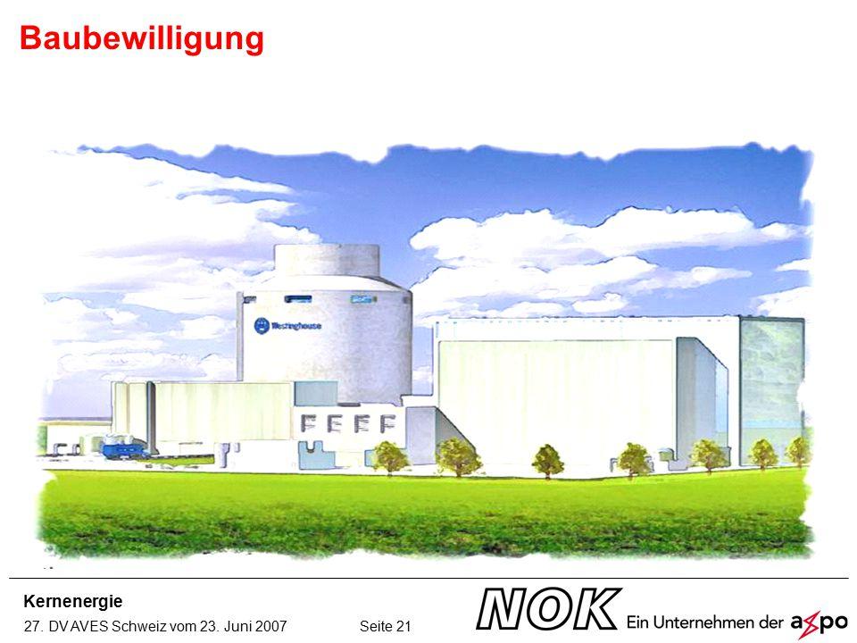 Kernenergie 27. DV AVES Schweiz vom 23. Juni 2007 Seite 21 Baubewilligung