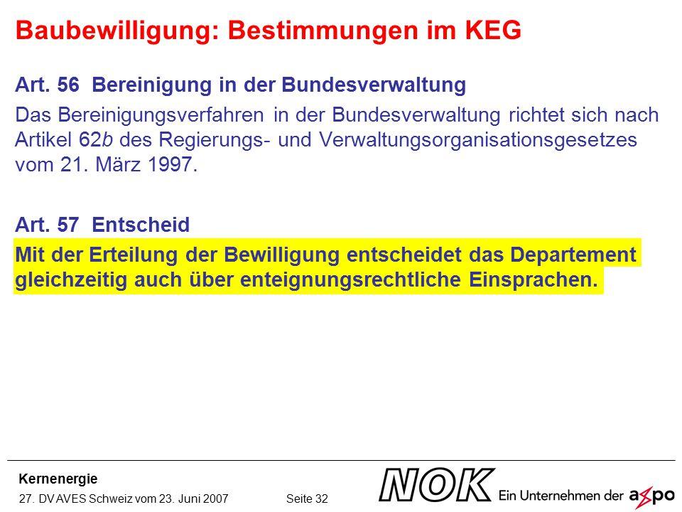 Kernenergie 27. DV AVES Schweiz vom 23. Juni 2007 Seite 32 Art. 56 Bereinigung in der Bundesverwaltung Das Bereinigungsverfahren in der Bundesverwaltu