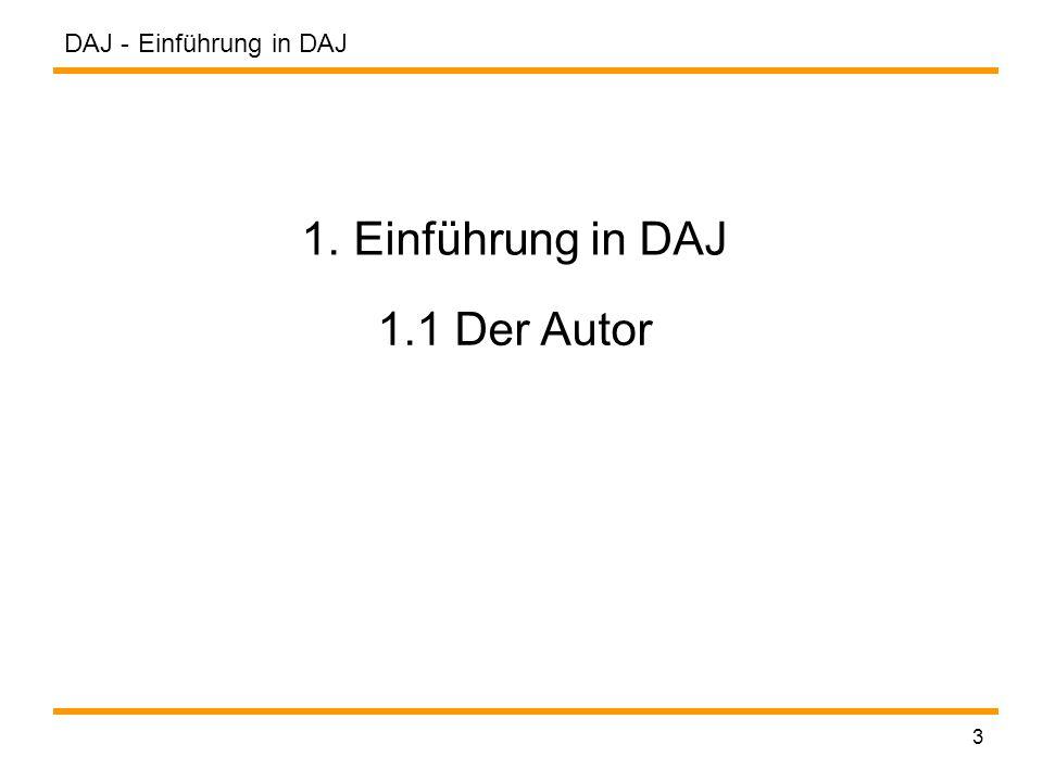 DAJ - 3 1. Einführung in DAJ Einführung in DAJ 1.1 Der Autor