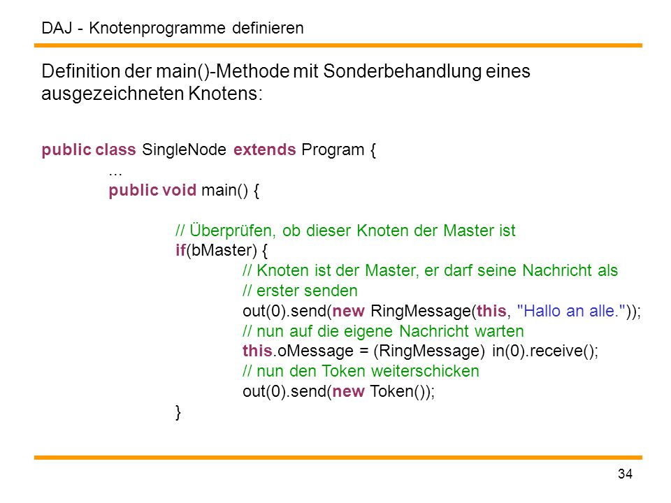 DAJ - 34 Knotenprogramme definieren public class SingleNode extends Program {...