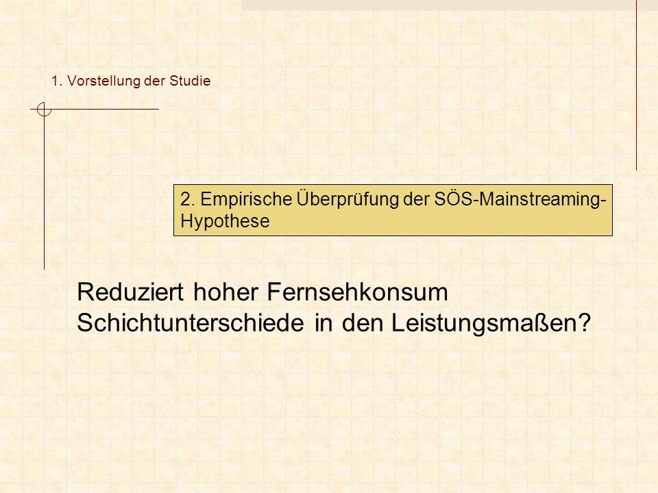 2. Empirische Überprüfung der SÖS-Mainstreaming- Hypothese 1.