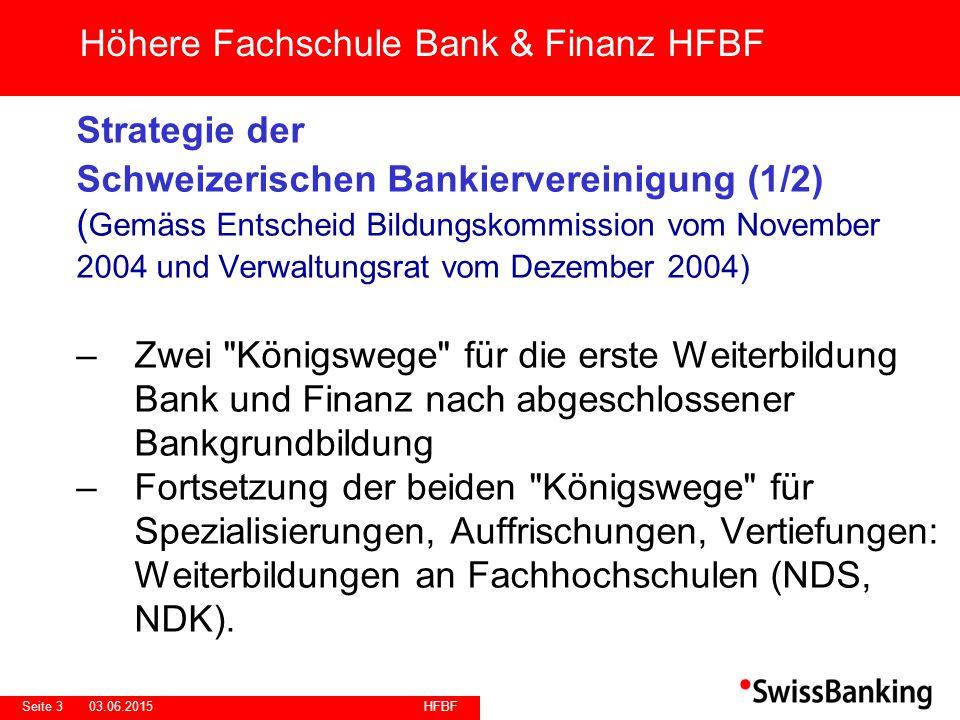 HFBF Seite 303.06.2015 Strategie der Schweizerischen Bankiervereinigung (1/2) ( Gemäss Entscheid Bildungskommission vom November 2004 und Verwaltungsr