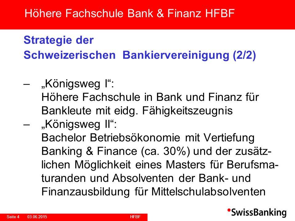 """HFBF Seite 403.06.2015 Strategie der Schweizerischen Bankiervereinigung (2/2) –""""Königsweg I"""": Höhere Fachschule in Bank und Finanz für Bankleute mit e"""