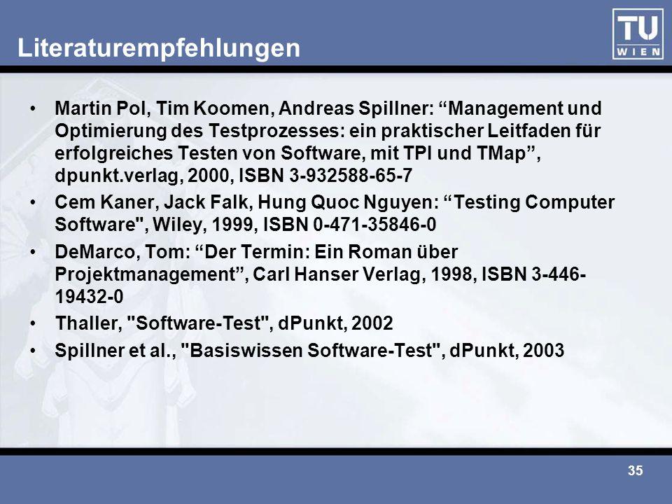 """35 Literaturempfehlungen Martin Pol, Tim Koomen, Andreas Spillner: """"Management und Optimierung des Testprozesses: ein praktischer Leitfaden für erfolg"""
