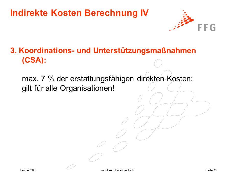 Jänner 2008nicht rechtsverbindlichSeite 12nicht rechtsverbindlichSeite 12 Indirekte Kosten Berechnung IV 3.