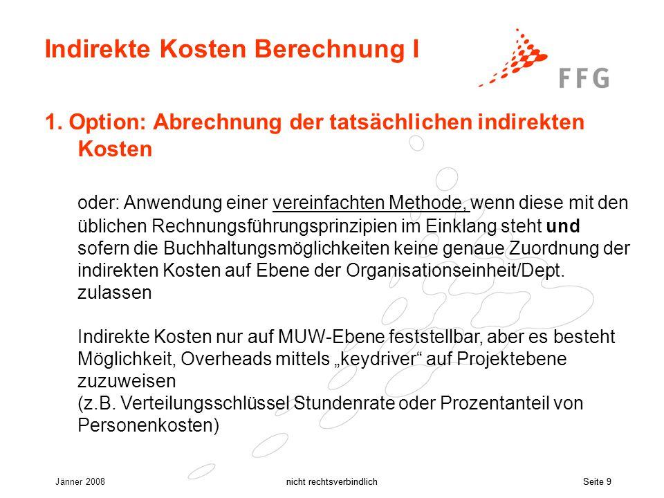 Jänner 2008nicht rechtsverbindlichSeite 9nicht rechtsverbindlichSeite 9 Indirekte Kosten Berechnung I 1.