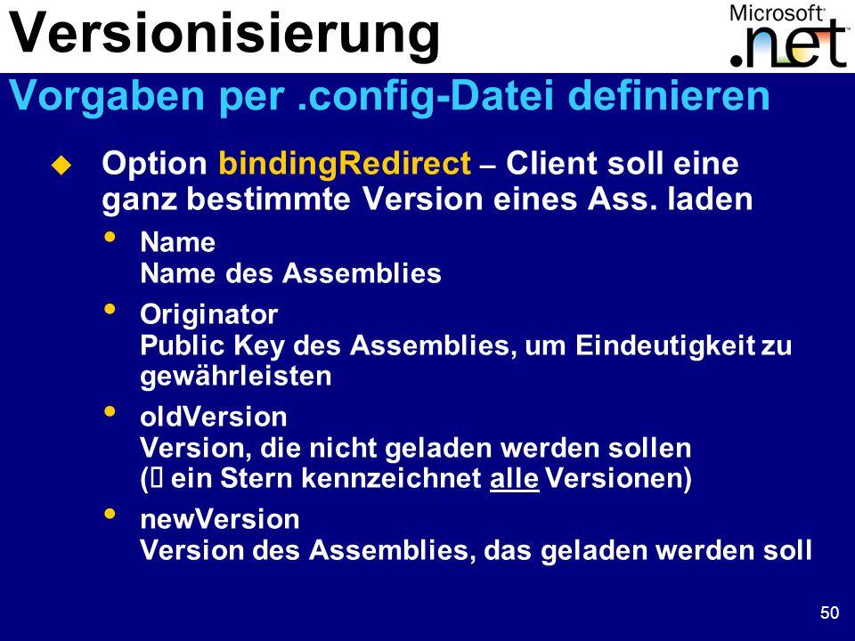 50  Option bindingRedirect – Client soll eine ganz bestimmte Version eines Ass.