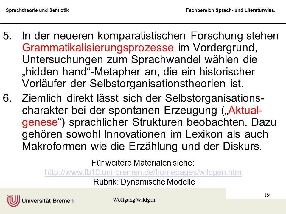 Sprachtheorie und Semiotik Fachbereich Sprach- und Literaturwiss. Wolfgang Wildgen 19 5.In der neueren komparatistischen Forschung stehen Grammatikali