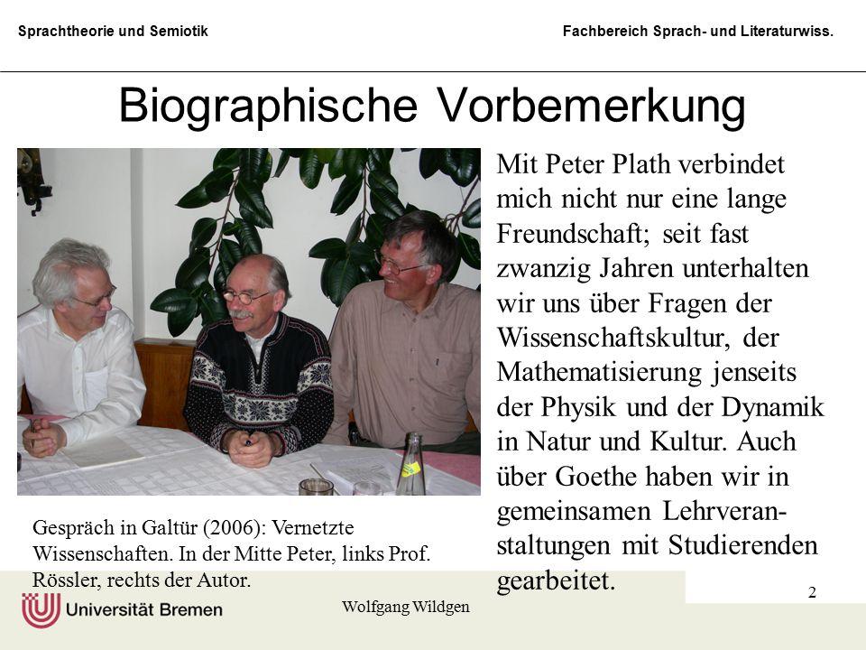 Sprachtheorie und Semiotik Fachbereich Sprach- und Literaturwiss. Wolfgang Wildgen 2 Biographische Vorbemerkung Mit Peter Plath verbindet mich nicht n