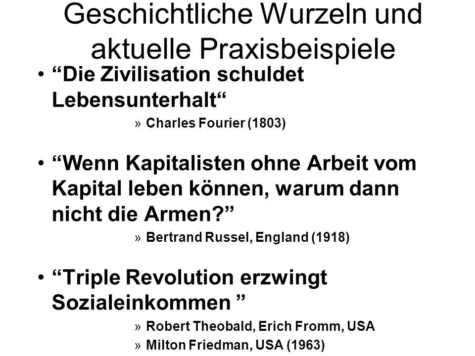"""""""BGE – eine neue Idee?"""" Geschichtliche Wurzeln und aktuelle Praxisbeispiele """"Die Zivilisation schuldet Lebensunterhalt"""" »Charles Fourier (1803) """"Wenn"""