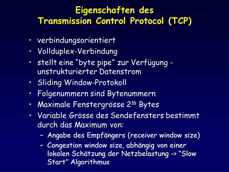 """Eigenschaften des Transmission Control Protocol (TCP) verbindungsorientiert Vollduplex-Verbindung stellt eine """"byte pipe"""" zur Verfügung - unstrukturie"""