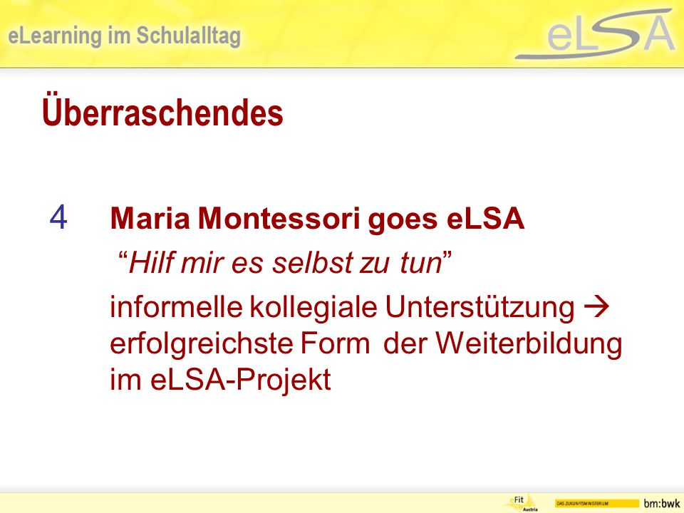Überraschendes 4 Maria Montessori goes eLSA Hilf mir es selbst zu tun informelle kollegiale Unterstützung  erfolgreichste Form der Weiterbildung im eLSA-Projekt