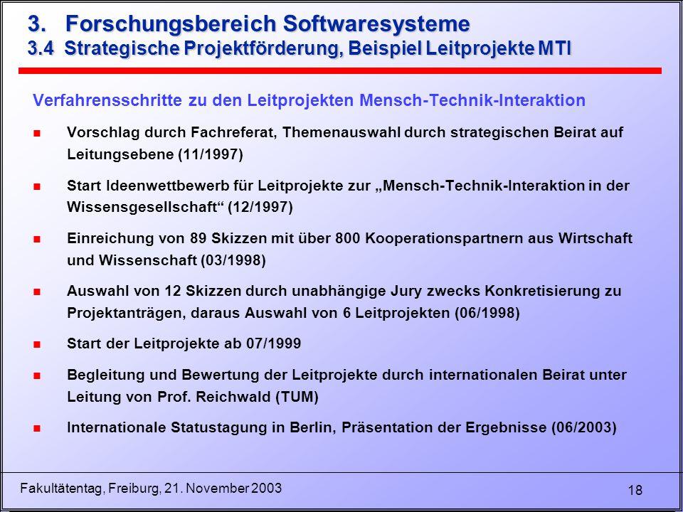 18 Fakultätentag, Freiburg, 21. November 2003 3. Forschungsbereich Softwaresysteme 3.4 Strategische Projektförderung, Beispiel Leitprojekte MTI Verfah