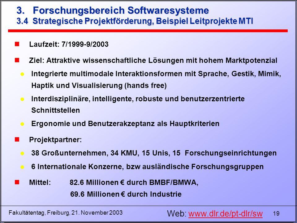 19 Fakultätentag, Freiburg, 21. November 2003 3. Forschungsbereich Softwaresysteme 3.4 Strategische Projektförderung, Beispiel Leitprojekte MTI nLaufz