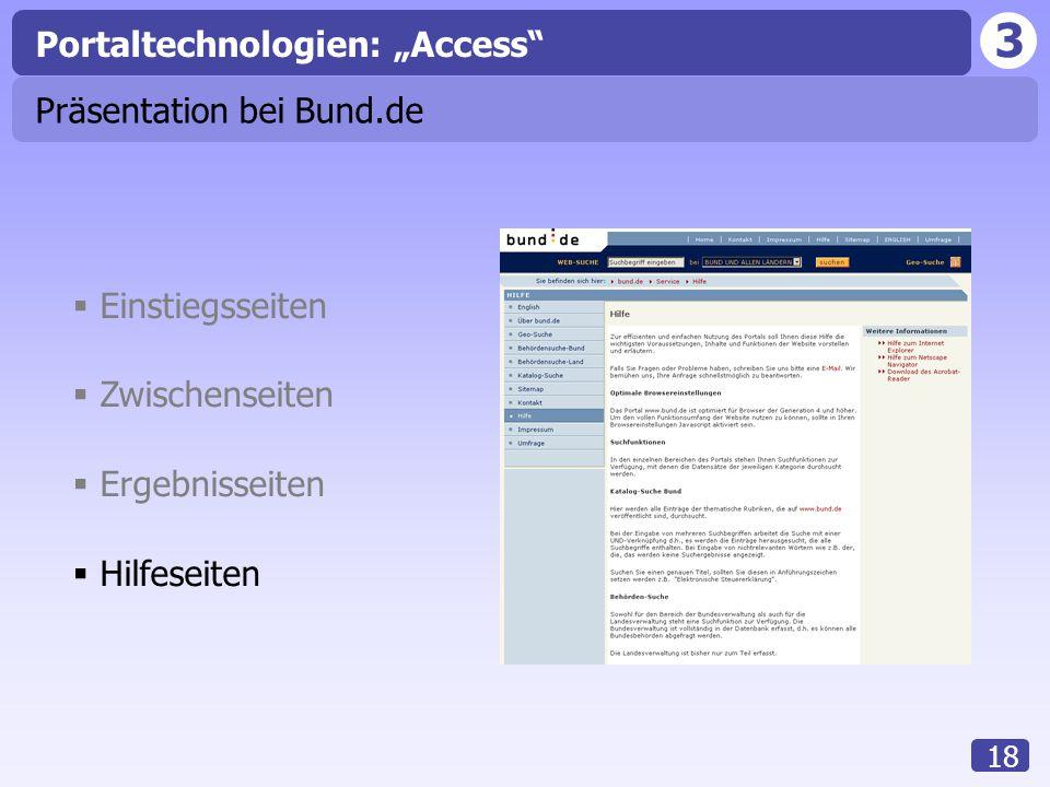 """3 18 Präsentation bei Bund.de Portaltechnologien: """"Access""""  Einstiegsseiten  Zwischenseiten  Ergebnisseiten  Hilfeseiten"""
