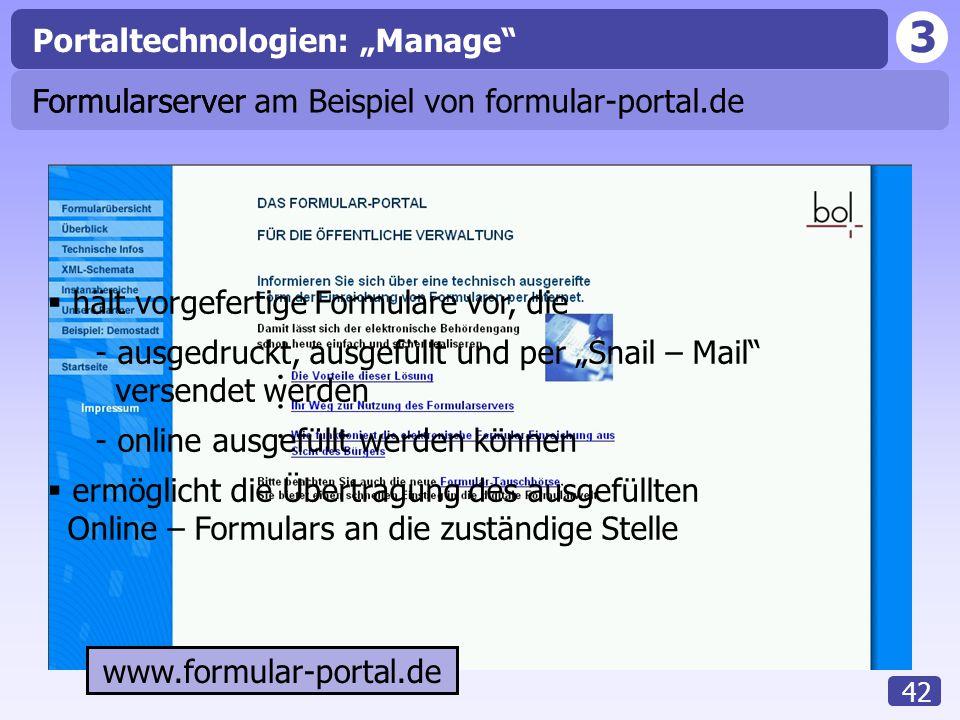 """3 42 Portaltechnologien: """"Manage"""" Formularserver  hält vorgefertige Formulare vor, die - ausgedruckt, ausgefüllt und per """"Snail – Mail"""" versendet wer"""