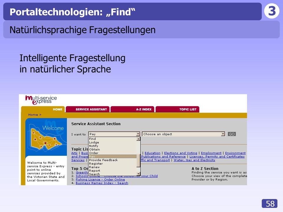 """3 58 Natürlichsprachige Fragestellungen Intelligente Fragestellung in natürlicher Sprache Portaltechnologien: """"Find"""