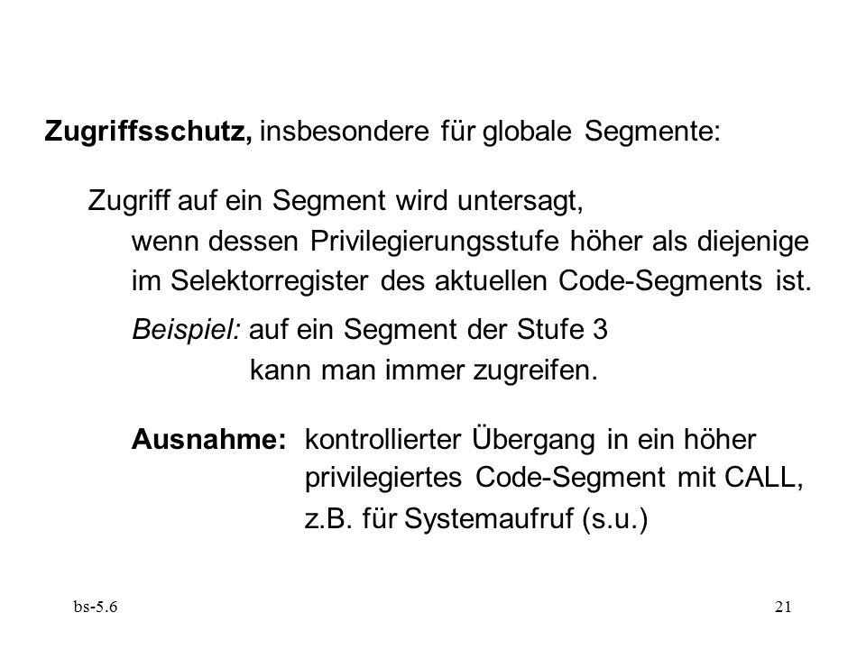 bs-5.621 Zugriffsschutz, insbesondere für globale Segmente: Zugriff auf ein Segment wird untersagt, wenn dessen Privilegierungsstufe höher als diejeni