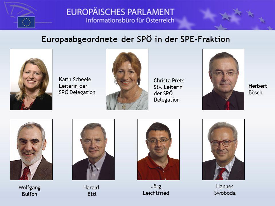 Europaabgeordnete der SPÖ in der SPE-Fraktion Karin Scheele Leiterin der SPÖ Delegation Christa Prets Stv. Leiterin der SPÖ Delegation Herbert Bösch W