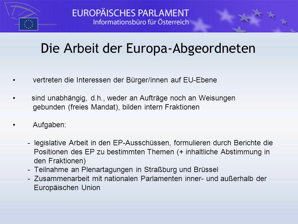 vertreten die Interessen der Bürger/innen auf EU-Ebene sind unabhängig, d.h., weder an Aufträge noch an Weisungen gebunden (freies Mandat), bilden int