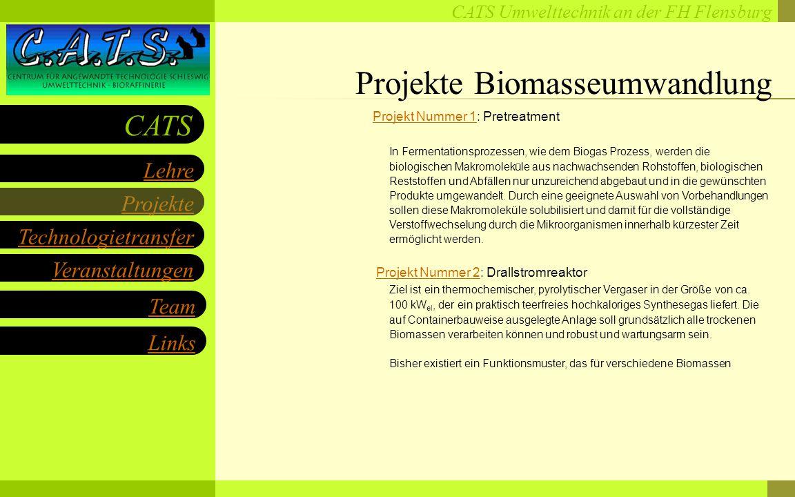CATS Umwelttechnik an der FH Flensburg Projekte Technologietransfer Veranstaltungen Links Lehre CATS Team Projekt Nummer 1Projekt Nummer 1: Pretreatment In Fermentationsprozessen, wie dem Biogas Prozess, werden die biologischen Makromoleküle aus nachwachsenden Rohstoffen, biologischen Reststoffen und Abfällen nur unzureichend abgebaut und in die gewünschten Produkte umgewandelt.