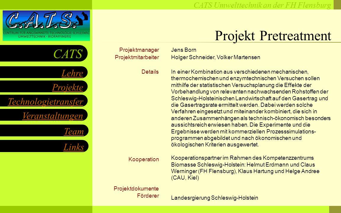 CATS Umwelttechnik an der FH Flensburg Projekte Technologietransfer Veranstaltungen Links Lehre CATS Team Projektmanager Projektpartner Projektmitarbeiter Details Förderer Projektdokumente Jens Born (verantw.), Joachim Schneider, Wolfgang Storm FH Flensburg, LUT GmbH und Johann Storm GmbH&Co.