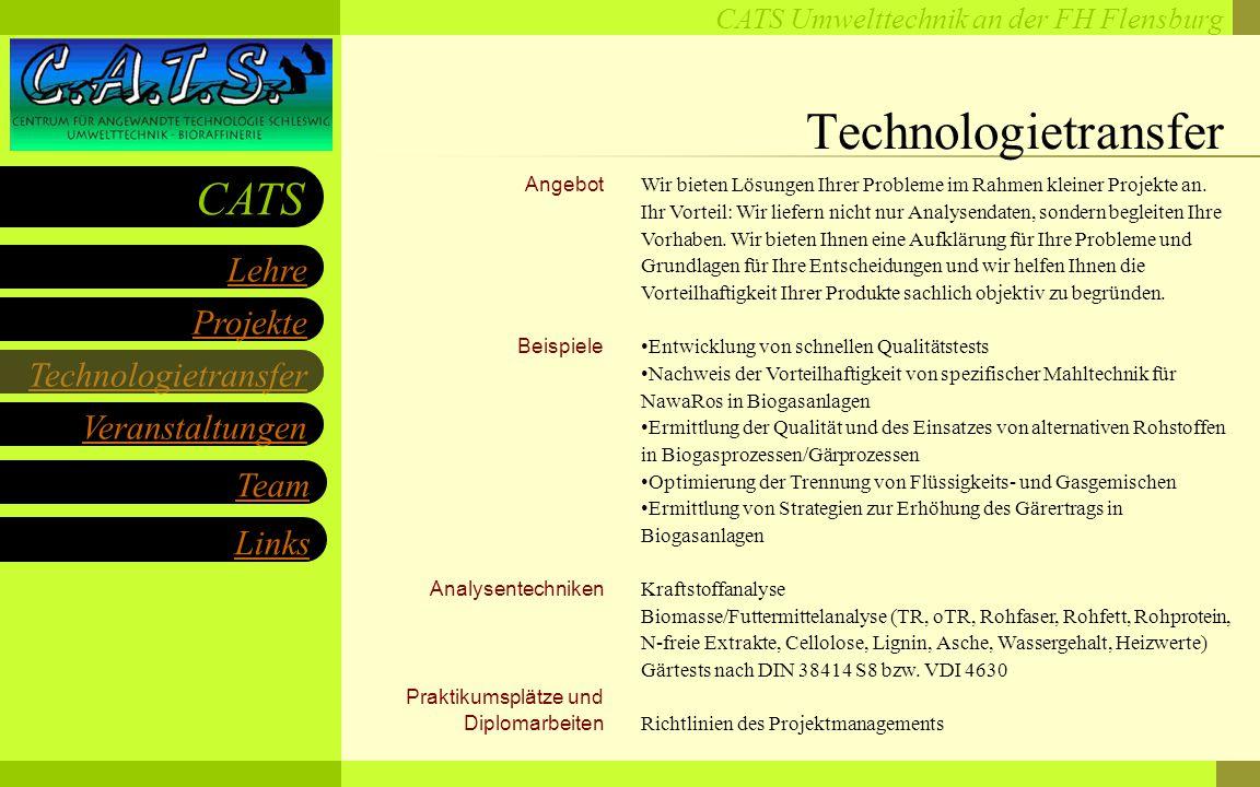 CATS Umwelttechnik an der FH Flensburg Projekte Technologietransfer Veranstaltungen Links Lehre CATS Team Angebot Beispiele Analysentechniken Praktikumsplätze und Diplomarbeiten Wir bieten Lösungen Ihrer Probleme im Rahmen kleiner Projekte an.