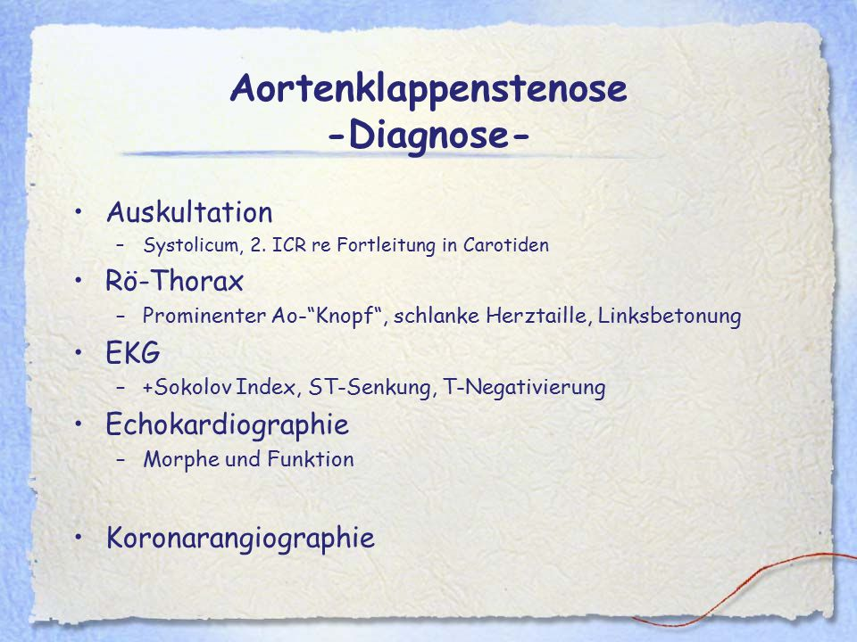 Aortenklappenstenose -Diagnose- Auskultation –Systolicum, 2.