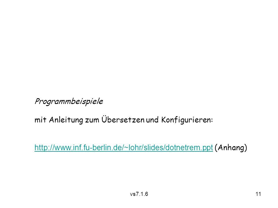 vs7.1.611 Programmbeispiele mit Anleitung zum Übersetzen und Konfigurieren: http://www.inf.fu-berlin.de/~lohr/slides/dotnetrem.ppthttp://www.inf.fu-berlin.de/~lohr/slides/dotnetrem.ppt (Anhang)