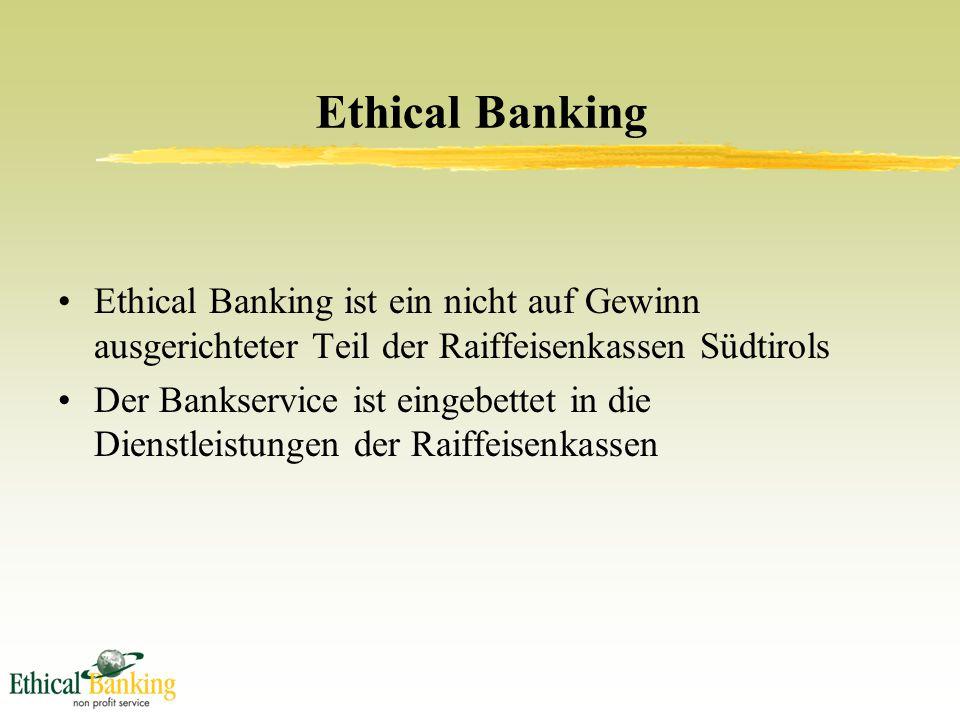 Ethical Banking Ethical Banking ist ein nicht auf Gewinn ausgerichteter Teil der Raiffeisenkassen Südtirols Der Bankservice ist eingebettet in die Dienstleistungen der Raiffeisenkassen