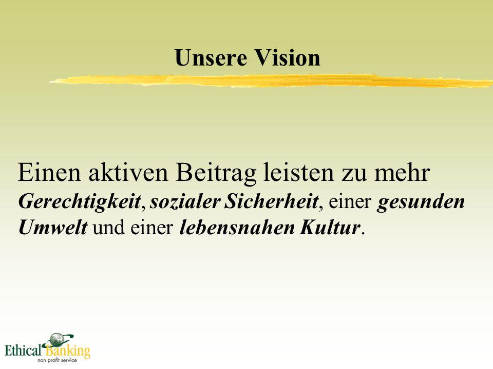 Unsere Vision Einen aktiven Beitrag leisten zu mehr Gerechtigkeit, sozialer Sicherheit, einer gesunden Umwelt und einer lebensnahen Kultur.