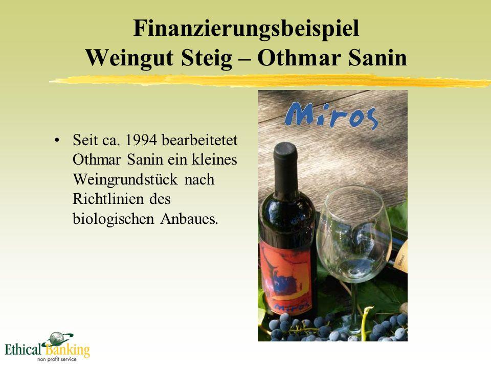Finanzierungsbeispiel Weingut Steig – Othmar Sanin Seit ca.