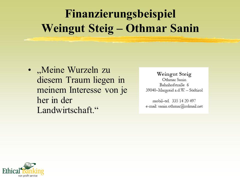 """Finanzierungsbeispiel Weingut Steig – Othmar Sanin """"Meine Wurzeln zu diesem Traum liegen in meinem Interesse von je her in der Landwirtschaft."""
