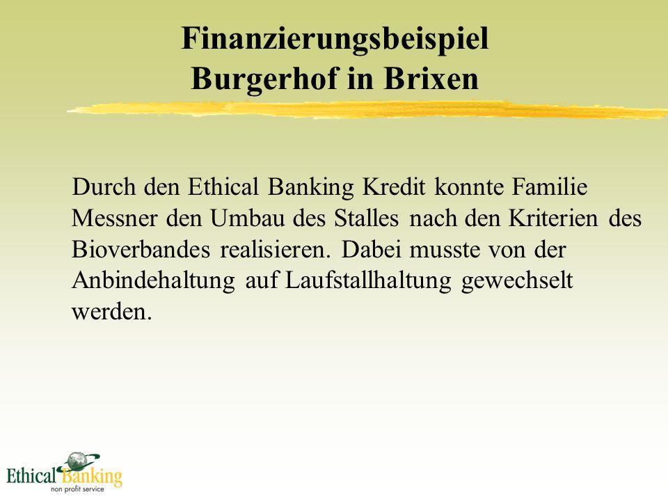 Finanzierungsbeispiel Burgerhof in Brixen Durch den Ethical Banking Kredit konnte Familie Messner den Umbau des Stalles nach den Kriterien des Bioverbandes realisieren.