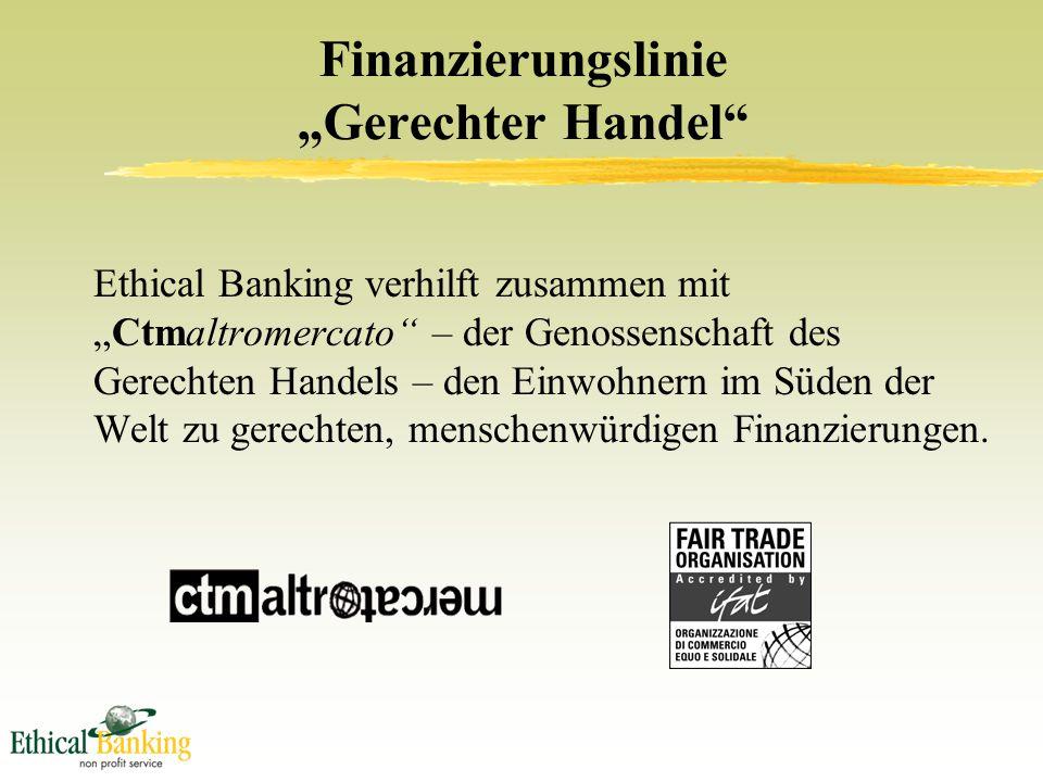 """Finanzierungslinie """"Gerechter Handel Ethical Banking verhilft zusammen mit """"Ctmaltromercato – der Genossenschaft des Gerechten Handels – den Einwohnern im Süden der Welt zu gerechten, menschenwürdigen Finanzierungen."""