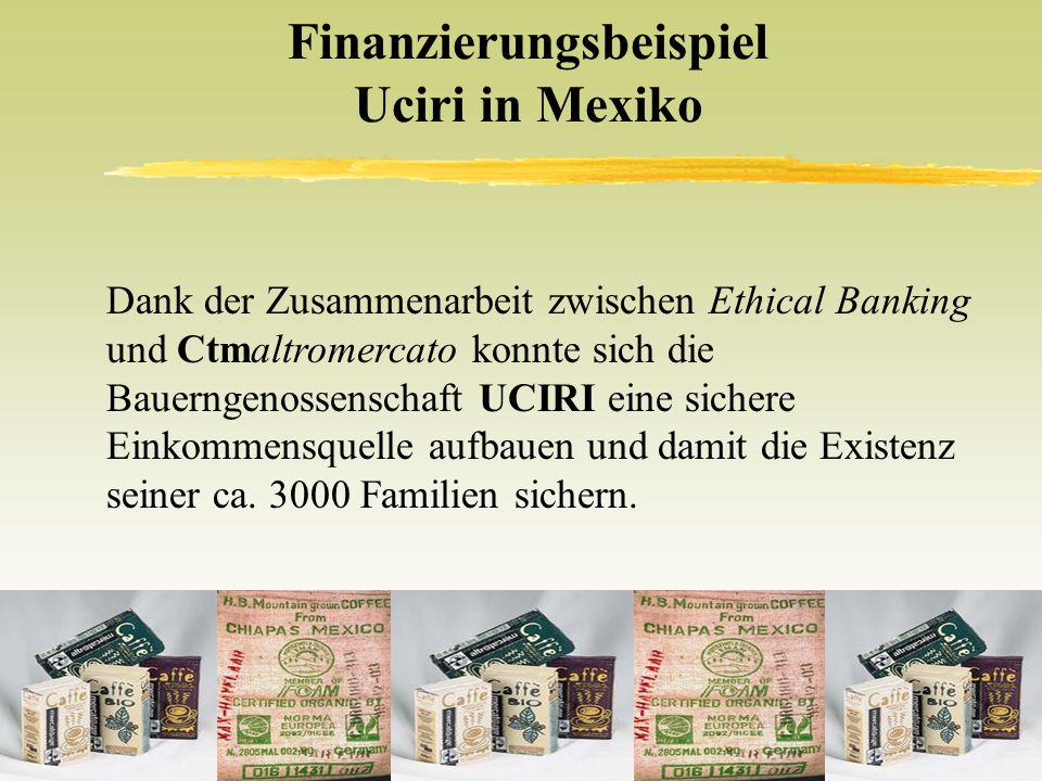 Finanzierungsbeispiel Uciri in Mexiko Dank der Zusammenarbeit zwischen Ethical Banking und Ctmaltromercato konnte sich die Bauerngenossenschaft UCIRI eine sichere Einkommensquelle aufbauen und damit die Existenz seiner ca.