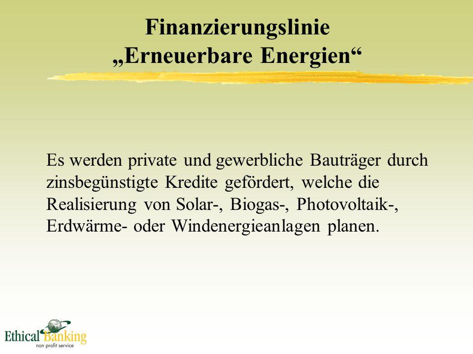 """Finanzierungslinie """"Erneuerbare Energien Es werden private und gewerbliche Bauträger durch zinsbegünstigte Kredite gefördert, welche die Realisierung von Solar-, Biogas-, Photovoltaik-, Erdwärme- oder Windenergieanlagen planen."""