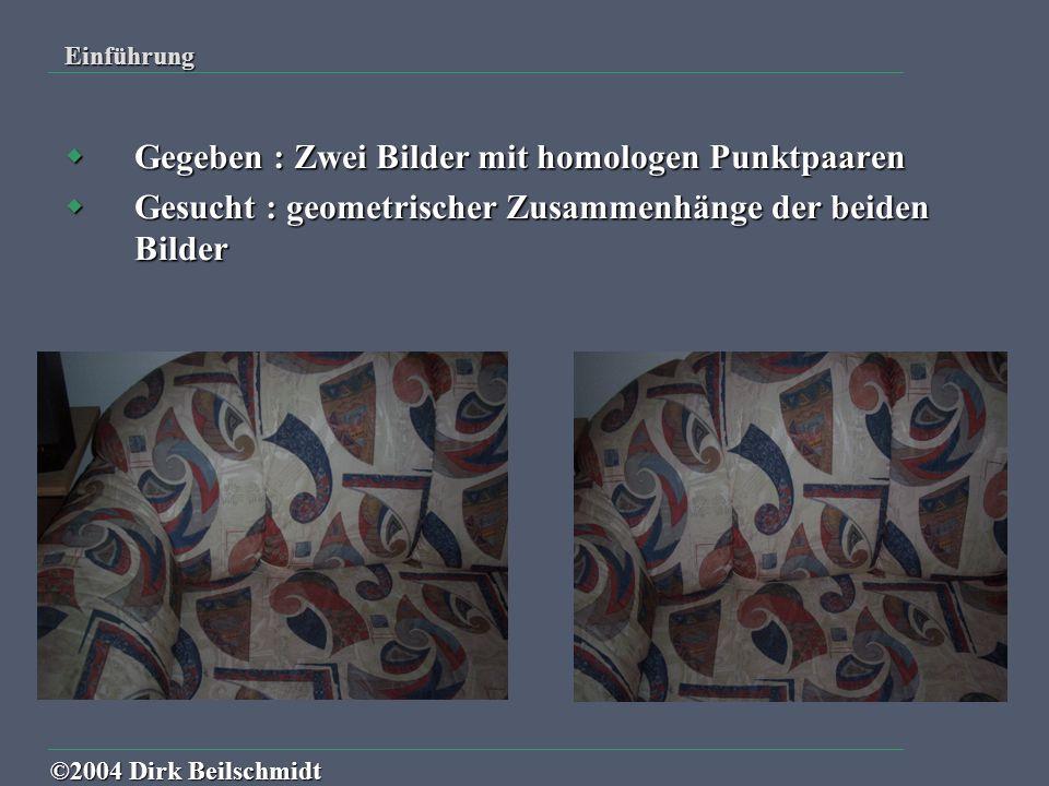 Relative Orientierung ©2004 Dirk Beilschmidt  Essentielle Matrix E, Rotation der zweiten Kamera, die Basis und von Fehlern gereinigte homologe Punktpaare  3D Model : Ergebnis