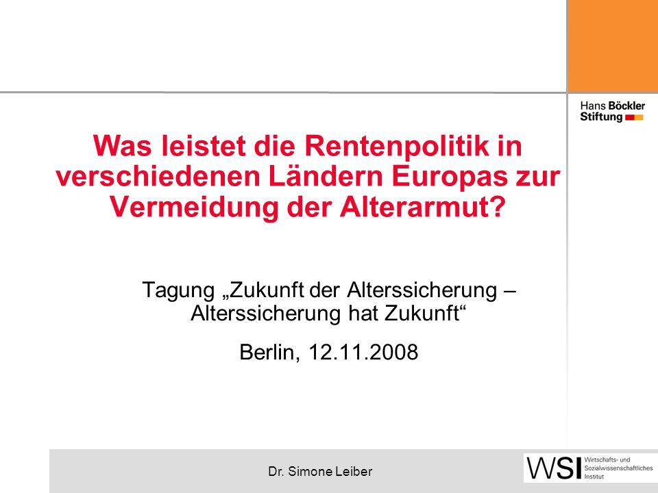 """Dr. Simone Leiber Was leistet die Rentenpolitik in verschiedenen Ländern Europas zur Vermeidung der Alterarmut? Tagung """"Zukunft der Alterssicherung –"""